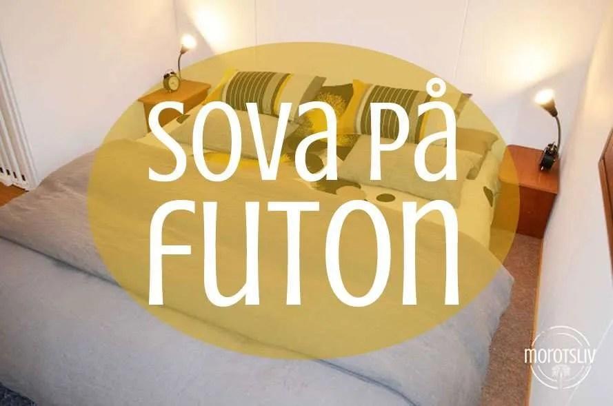 Sova på futon och kemikaliebanta sovrummet