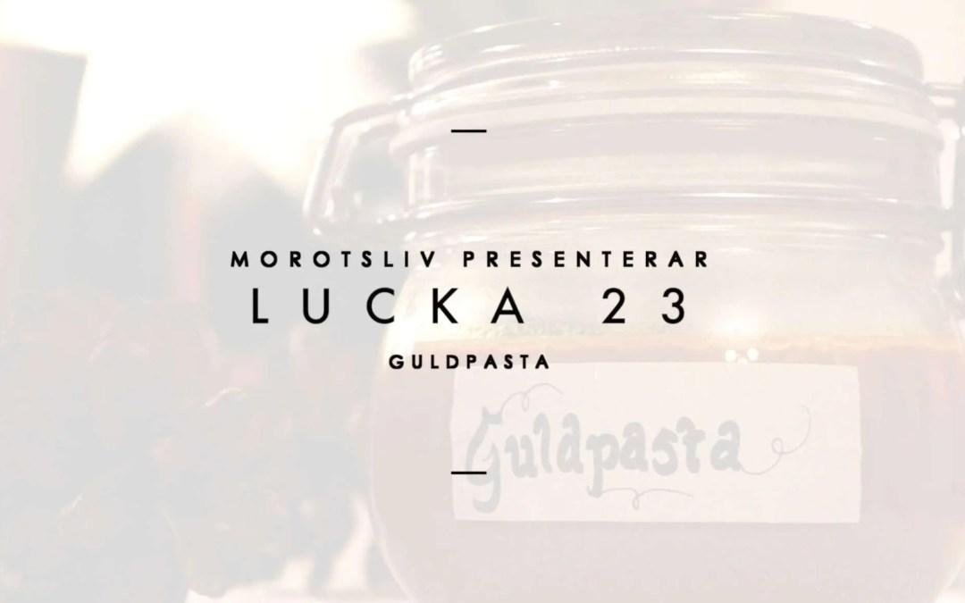 Lucka 23 Guldpasta