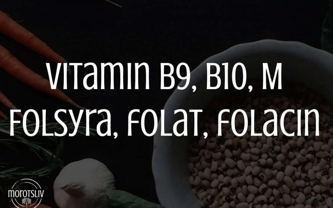 Vitamin B9, B10, M, folsyra, folat, folacin
