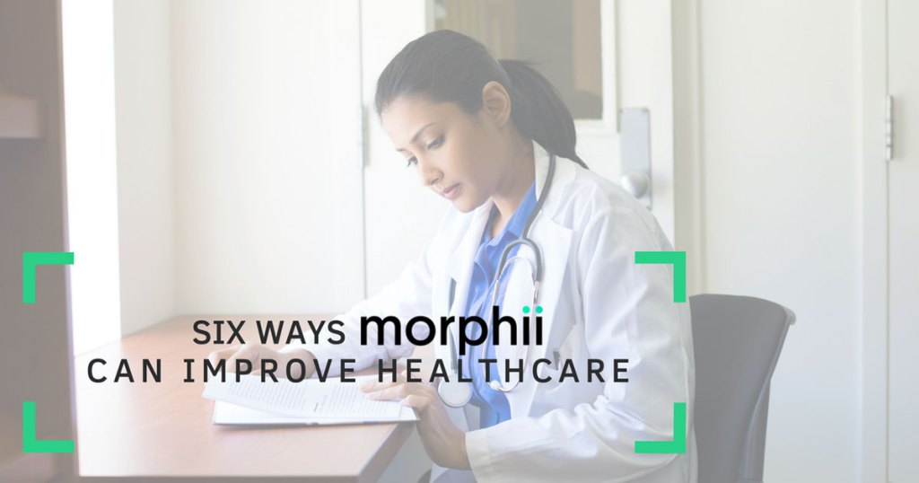 Six Ways Morphii Can Improve Healthcare