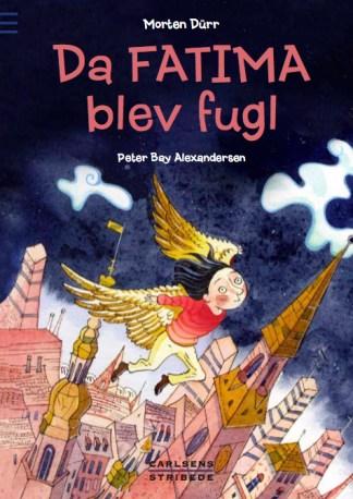 Da Fatima blev fugl af Morten Dürr