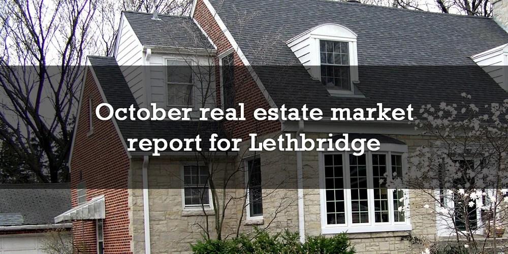 October real estate market report for Lethbridge