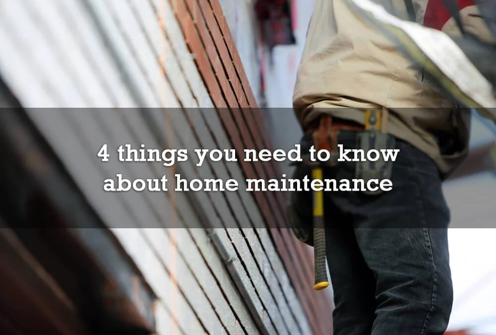 4 things you need to know about home maintenance
