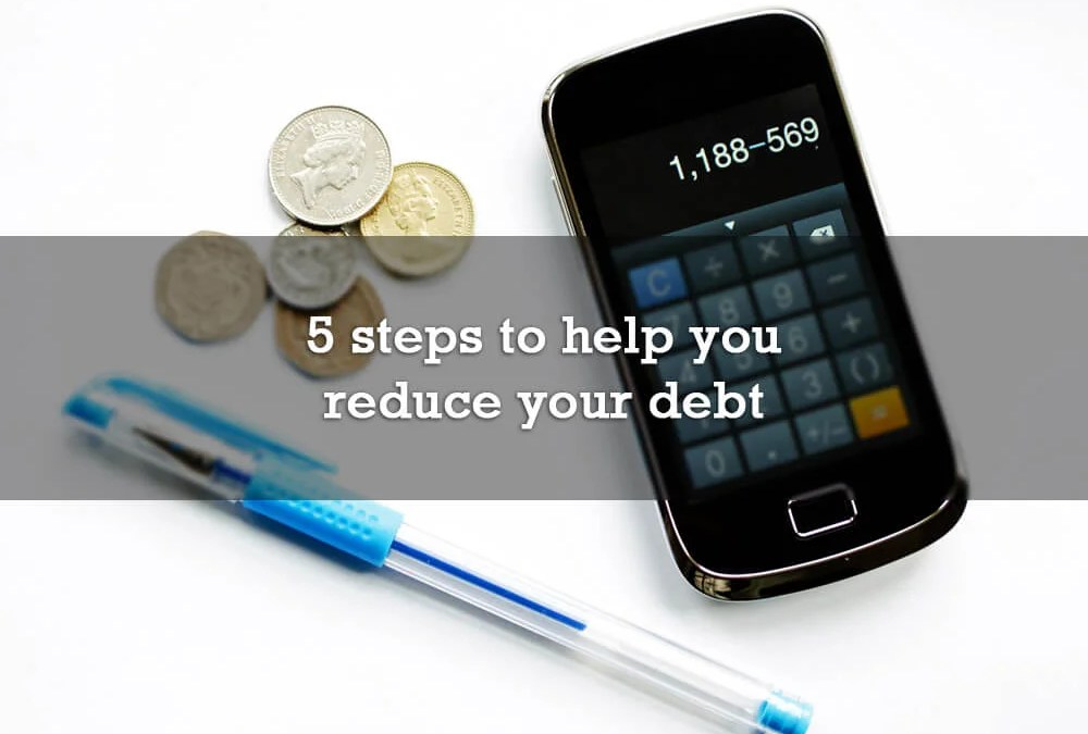 5 steps to help you reduce your debt
