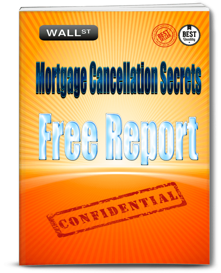 Mortgage Cancellation Secrets Free Report