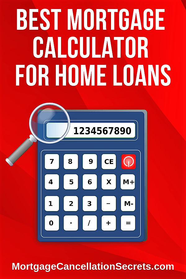 Best Mortgage Calculator For Home Loan Mortgage Cancellation Secrets