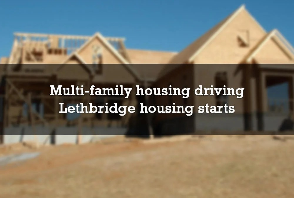 Multi-family housing driving Lethbridge housing starts