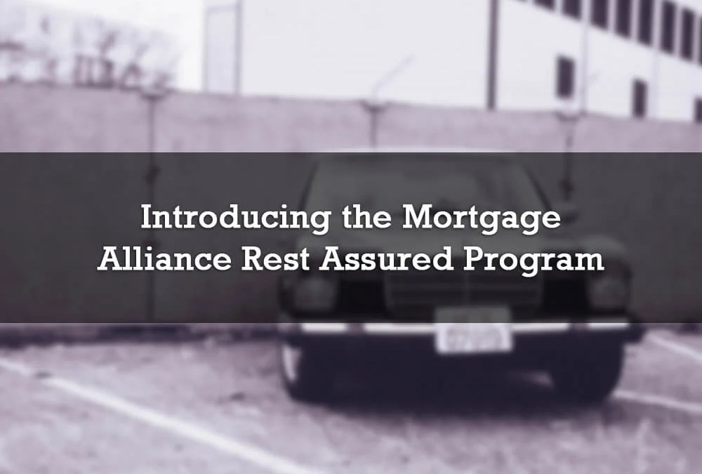 Introducing the Mortgage Alliance Rest Assured Program