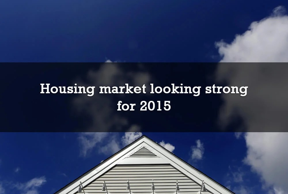 Housing market looking strong for 2015
