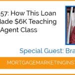 Ep# 57: How this Loan Officer Made $6K Teaching His First Class