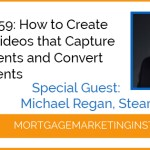 Ep# 59: How to Create Simple Videos that Capture Agents and Convert More Clients