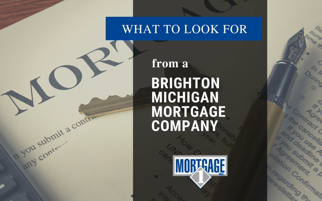 What To Look For From A Brighton Michigan Mortgage Company