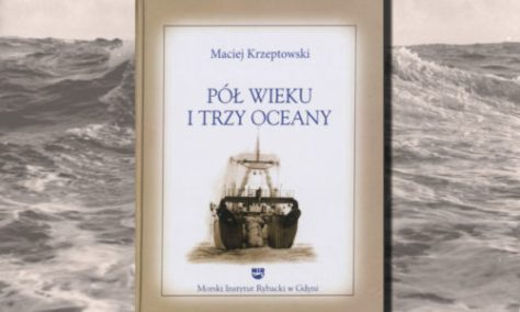 Pół wieku i trzy oceany-Macieja Krzeptowskiego