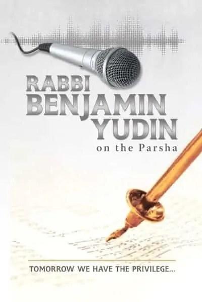 Rabbi Benjamin Yudin on the Parsha