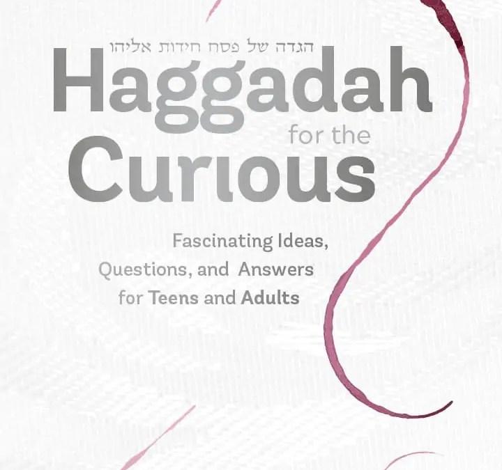 Haggadah for the Curious