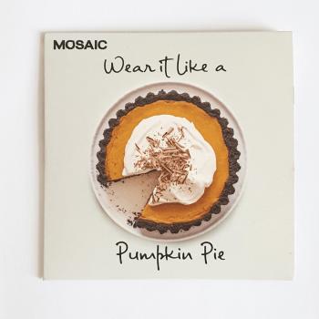 Mosaic - Wear It Like A Pumpkin Pie