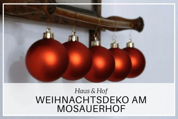 Die Weihnachtsdeko am Mosauerhof