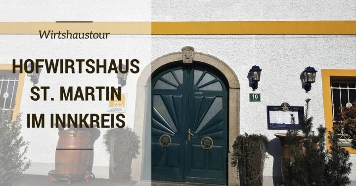Wirtshaustour: Das Hofwirtshaus in St.Martin im Innkreis