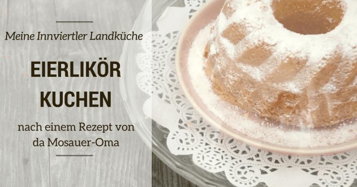 Eierlikörkuchen nach einem Rezept von da Mosauer-Oma