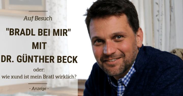 """""""Bradl bei mir""""  mit Dr. Günther Beck – oder:  wie xund ist mein Bratl wirklich?"""