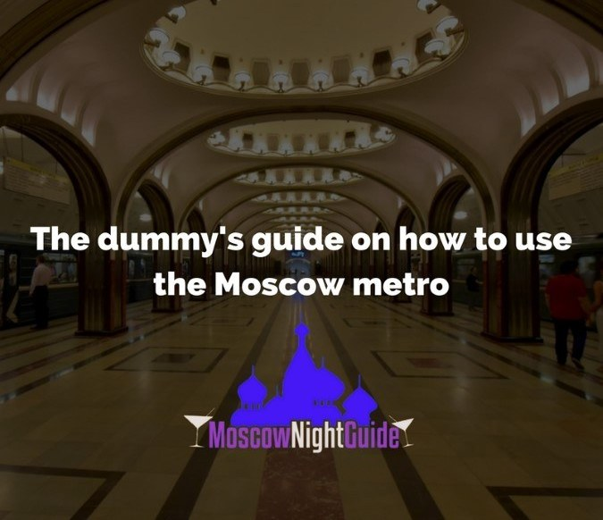 The dummy's guide on how to use the Moscow Metro
