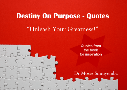 "Inspiring quotes from the book ""Destiny On Ourpose"""