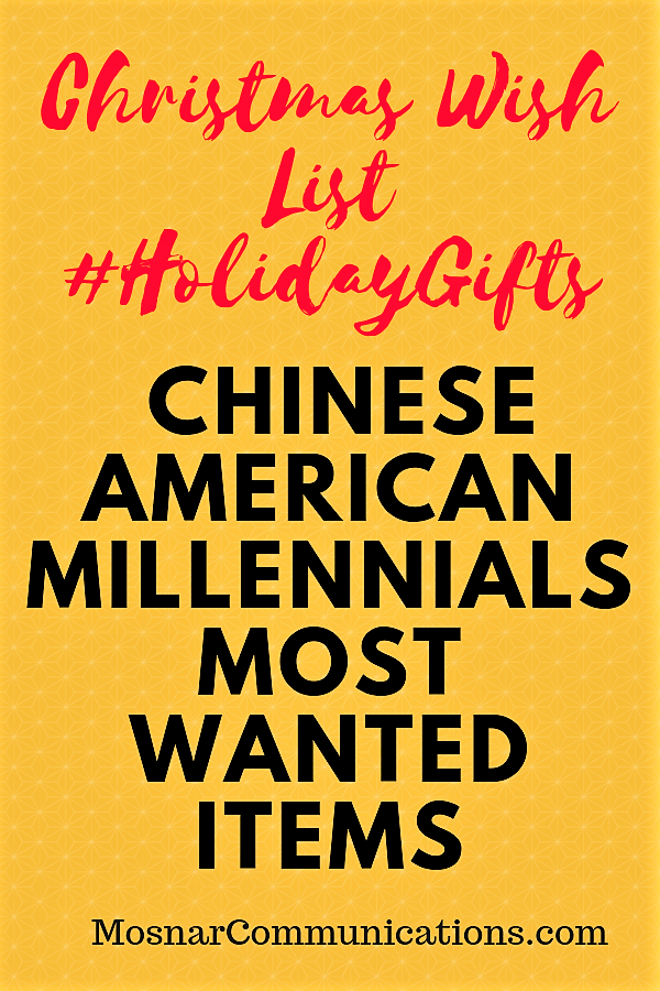 Chinese American Millennials Christmas Wish List #HolidayGifts Mosnar Communications
