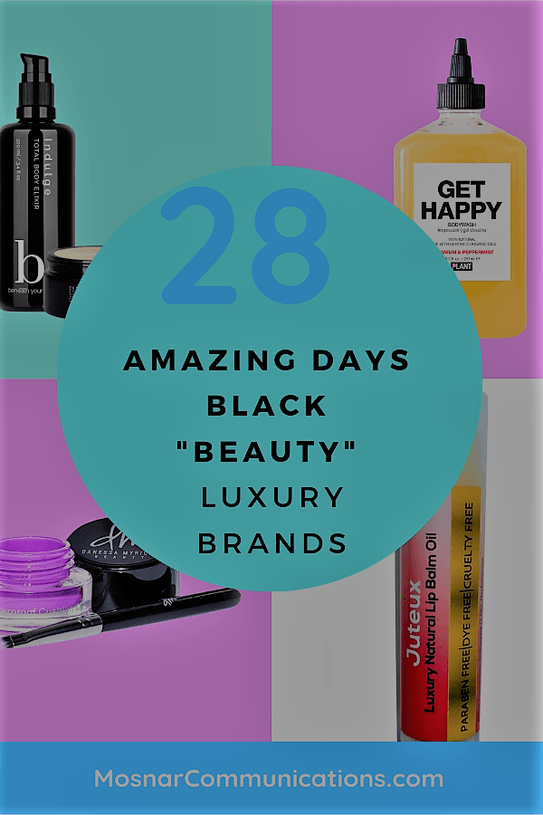 28 Amazing Days of Black Beauty Luxury Brands Mosnar Commuications