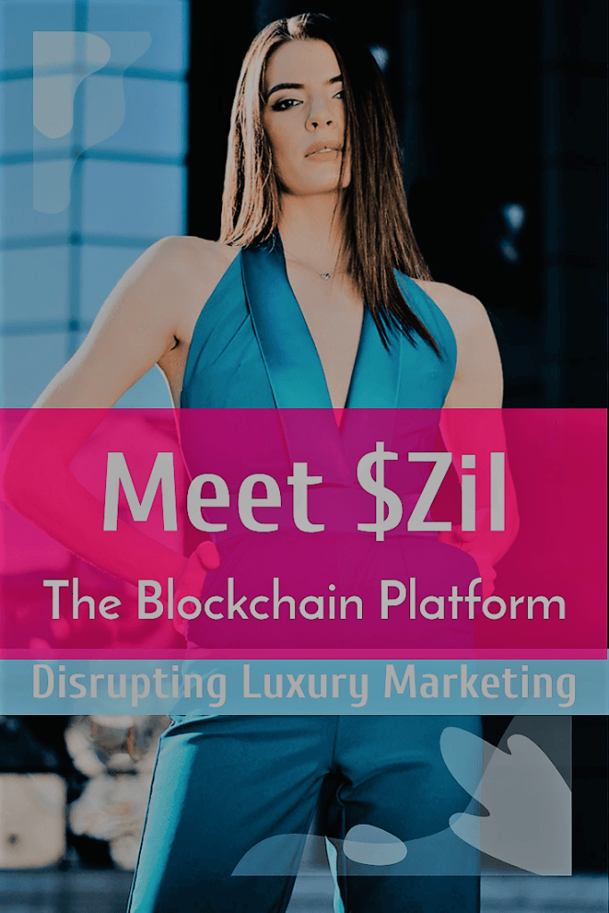 Image for Pinterest of Meet $Zil Blockchain Platform Luxury Marketing, Copyright owned by Mosnar Communications -Uply Media, Inc