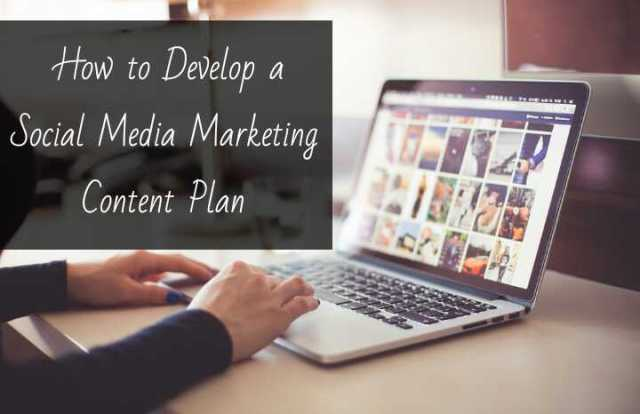How to Develop a Social Media Marketing Content Plan