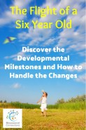 The Flight of a Six Year Old: Developmental Milestones of a Six Year Old