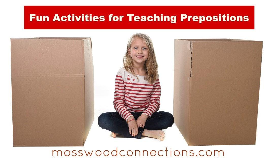Five Fun Activities for Teaching Prepositions
