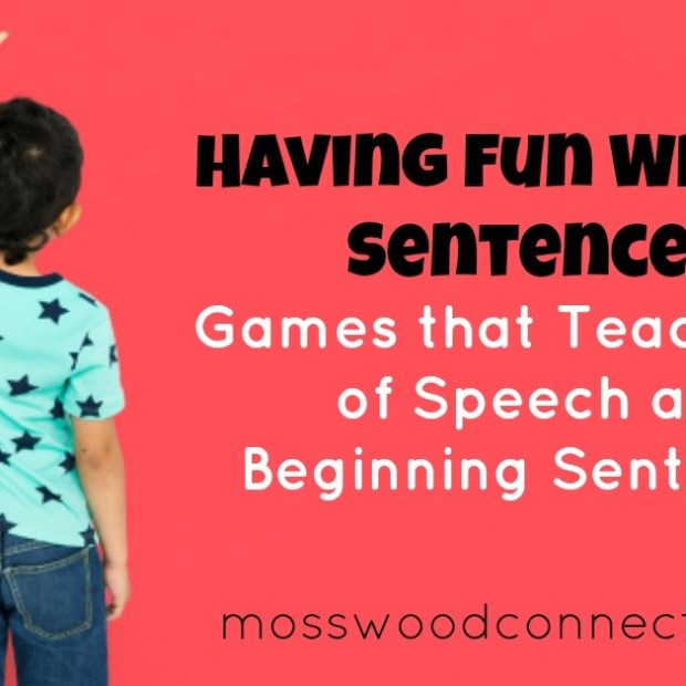 Having Fun Writing Sentences: Games that Teach Parts of Speech and Beginning Sentences