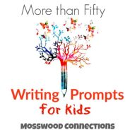 More than Fifty Writing Prompts for Kids