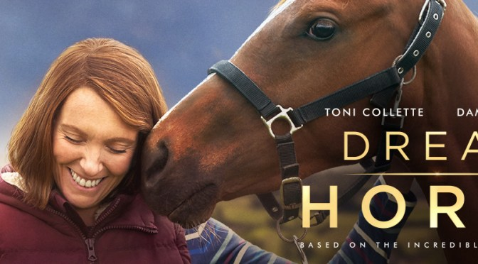 Dream Horse – A crowd-pleaser if there ever was one
