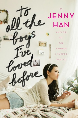 To All the Boys I've Loved Before by Jenny Han | On Lara Jean, The Realistically Immature Teen