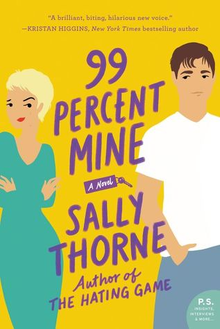 Two Contemporary Romances To Read Immediately: 99 Percent Mine by Sally Thorne & Overnight Sensation by Sarina Bowen