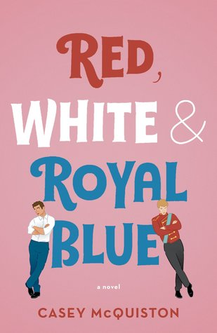 A Must Read! Red, White & Royal Blue by Casey McQuiston   5-Star Review
