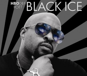 "HBO Def Poet Black Ice will headline this Friday's ""The Signature: A Poetic Medley Show."""