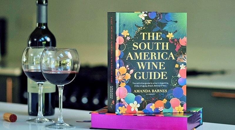 La galardonada escritora especializada en vinos, Amanda Barnes, publicó una completa guía de los vinos y regiones vitivinícolas de Sudamérica.