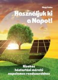 Használjuk ki a Napot! Kisokos háztartási méretű napelemes rendszerekhez