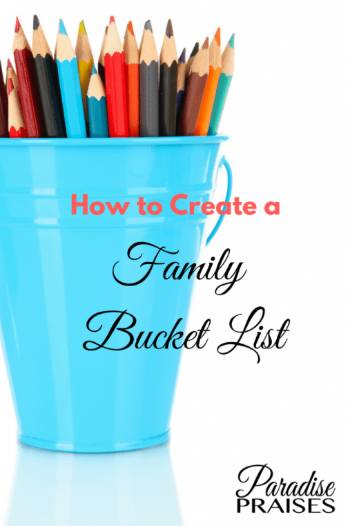 How to Create a Family Bucket List from Paradise Praises
