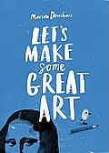 Let's Make Some Great Art cover image