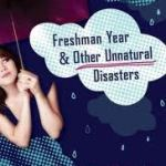 Freshman Year and Other Unnatural Disasters cover image