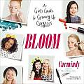 Bloom: A Girl's Guide to Growing Up Gorgeous cover image