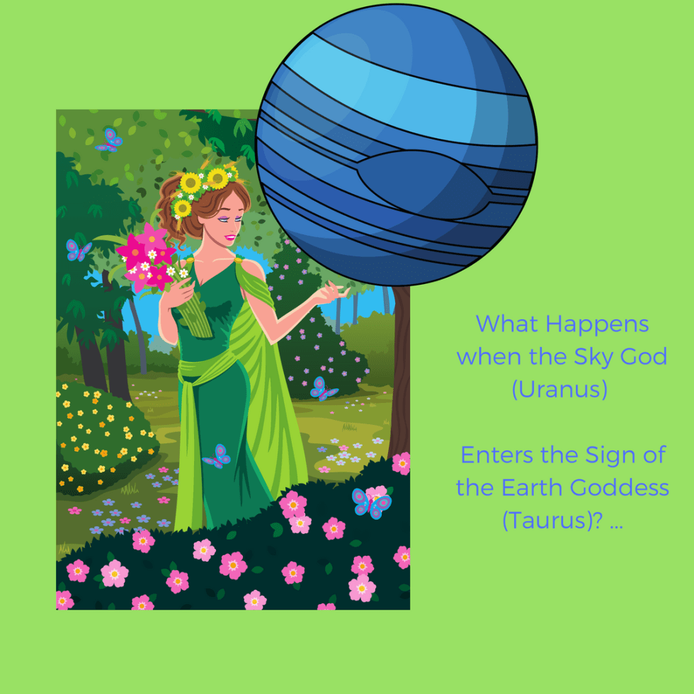 What Happens when the Sky God (Uranus) Enters the Sign of the Earth Goddess (Taurus)_.png