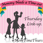 Mommy Needs a<br />      Timeout Thursday Link-up
