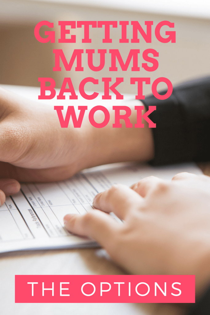 Getting mums back to work - what are the options