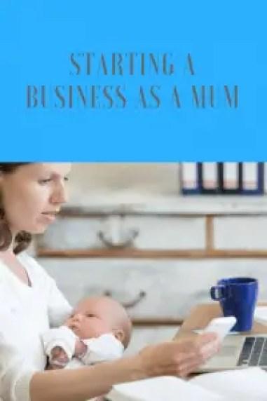 Starting a business as a mum