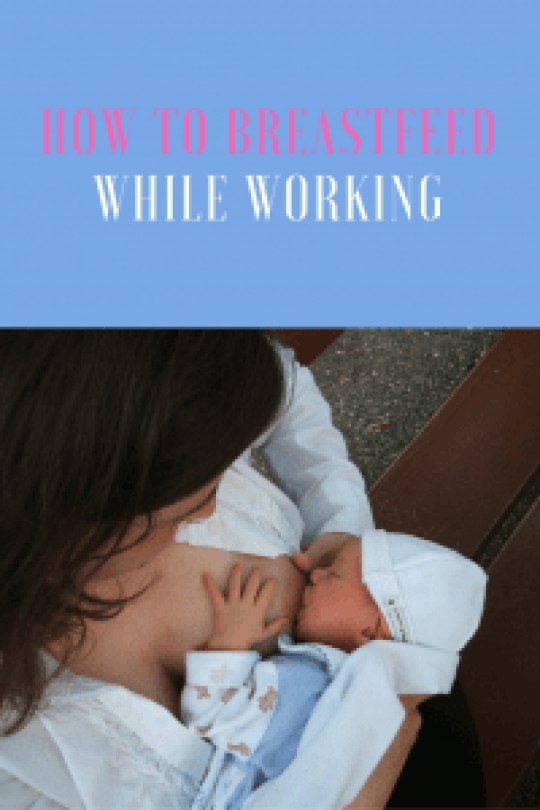 How to breastfeed while working